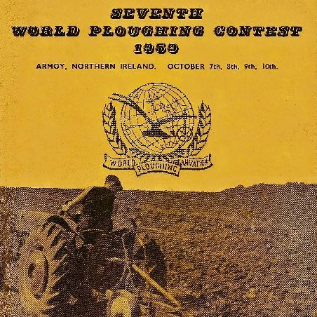 The Seventh World Ploughing Championship in Armoy, Northern Ireland- 1959